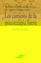 los caminos de la psicoterapia breve-fco, javier de santiago herrero-aurora gardeta gomez-9788499401911