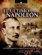 el ultimo napoleon-carlos roca-9788499671611