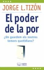 el poder de la por: on guardem els nostres temors quotidians? jorge l. tizon 9788499751511
