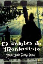 la sombra de montecristo-manuel jesus soriano pinzon-9788499789811