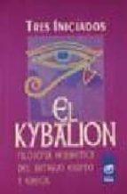 el kybalion: filosofia hermetica del antiguo egipto y grecia 9789501707311