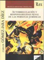 autorregulacion y responsabilidad penal de las personas juridicas-carlos gomez-jara diez-9789567799411