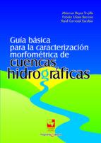 guía básica para la caracterización morfométrica de cuencas hidrográficas (ebook)-9789587654011