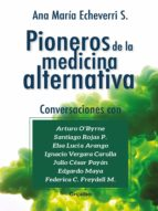pioneros de la medicina alternativa (ebook) ana maria echeverri 9789589007211
