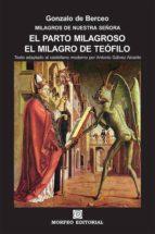 el parto milagroso. el milagro de teófilo (texto adaptado al castellano moderno por antonio gálvez alcaide) (ebook)-cdlap00002711
