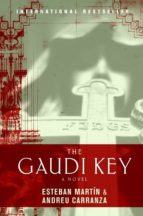 the gaudi key esteban martin andreu carranza 9780061434921