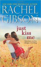 just kiss me-rachel gibson-9780062247421
