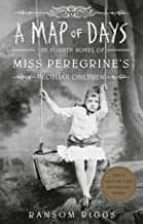 MAP OF DAYS: MISS PEREGRINE S PECULIAR CHILDREN