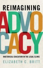 El libro de Reimagining advocacy autor ELIZABETH C. BRITT PDF!