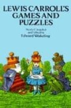 games and puzzles lewis carroll 9780486269221