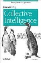 programming collective intelligence: building smart web 2.0 appli cations toby segaran 9780596529321