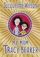 my mum tracy beaker jacqueline wilson 9780857535221
