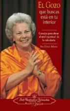 el gozo que buscas esta en tu interior: consejos para elevar el nivel espiritual de la vida diaria-sri daya mata-9780876122921