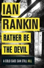 rather be the devil-ian rankin-9781409159421
