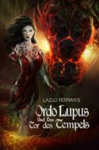 ordo lupus und das tor des tempels (ebook) 9781507143421