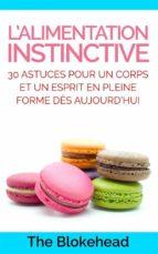 l'alimentation instinctive: 30 astuces pour  un corps et un esprit en pleine forme dès aujourd'hui ! (ebook) 9781507153321