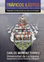 tráficos ilícitos, piratería y terrorismo en la mar (ebook)-carlos moreno torres-9781629342221