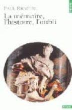 la memoire, l histoire, l oubli paul ricoeur 9782020563321