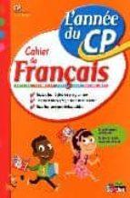 français, l année du cp, 6 7 ans : orthographe, grammaire, conjug aison, vocabulaire nicole constant laurence draut caudin 9782047314821