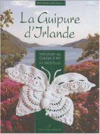la guipure d irlande : initiation au crochet d art, 34-mick fouriscot-marie zapalski-9782841672721
