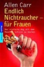 endlich nichtraucher-fur frauen: der einfache weg, mit dem rauche n schluss zu machen-allen carr-9783442165421