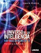 el universo de la inteligencia: hay mas dentro de ti (3ª ed)-isauro blanco pedraza-9786070502521