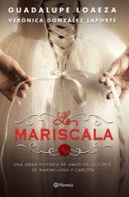 la mariscala (ebook)-guadalupe loaeza-veronica gonzalez laporte-9786070728921