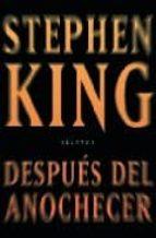 despues del anochecer-stephen king-9788401337321