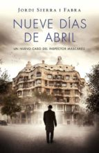 nueve días de abril (inspector mascarell 6) jordi sierra i fabra 9788401343421