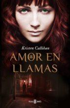 amor en llamas-kristen callihan-9788401384721
