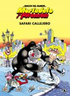 mortadelo y filemon: safari callejero (magos del humor 3)-francisco ibañez-9788402421821