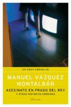 asesinato en prado del rey y otras historias sordidas-manuel vazquez montalban-9788408057321