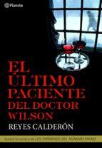 el ultimo paciente del doctor wilson (serie lola machor 4)-reyes calderon-9788408094821