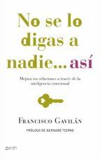 no se lo digas a nadie... así (ebook)-francisco gavilan-9788408107521