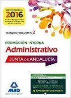 ADMINISTRATIVOS DE LA JUNTA DE ANDALUCIA PROMOCION INTERNA: TEMARIO VOLUMEN 2 (3ª ED.)
