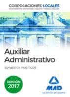 auxiliares administrativos de corporaciones locales: supuestos practicos 9788414204221