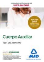 CUERPO AUXILIAR DE LA COMUNIDAD AUTONOMA DE LAS ILLES BALEARS. TEST DEL TEMARIO