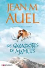 los cazadores de mamuts:(los hijos de la tierra 3)-jean m. auel-9788415140221