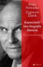 kapuscinski: una biografia literaria-beata nowacka-9788415157021