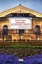 cartas sobre luis ii de baviera y bayreuth richard wagner blas matamoro 9788415174721