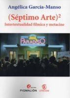 septimo arte. intertextualidad filmica-angelica garcia manso-9788415244721
