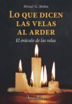 lo que dicen las velas al arder: el oraculo de las velas mitxell g. mohn 9788415292821