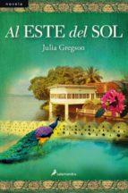 al este del sol (ebook)-julia gregson-9788415470021