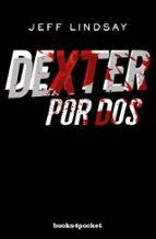 dexter por dos-jeff lindsay-9788415870821