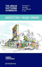 arquitectura y paisajes urbanos: consejos y tecnicas para dibujar in situ gabriel campanario 9788415967521