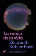 la rueda de la vida elisabeth kubler ross 9788416076321