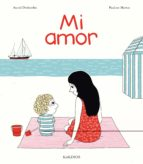 mi amor-astrid desbordes-9788416126521