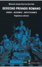 derecho privado romano casos acciones instituciones manuel jesus garcia garrido 9788416140121