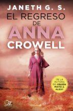el regreso de anna crowell janeth g.s. 9788416224821