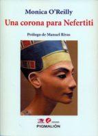 una corona para nefertiti-monica o´reilly vázquez-9788416447121
